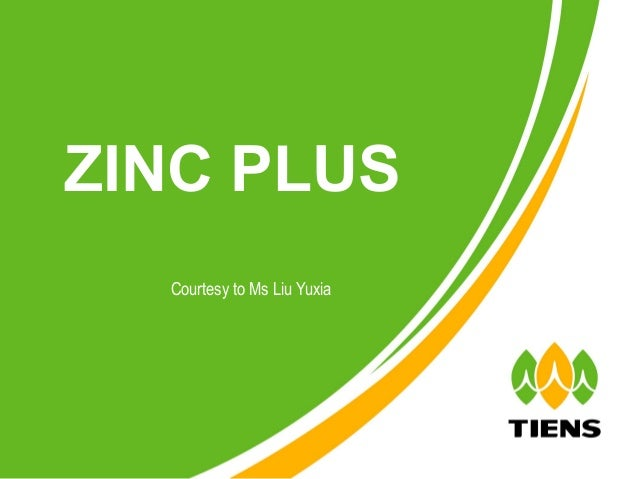 ZINC PLUS  Courtesy to Ms Liu Yuxia