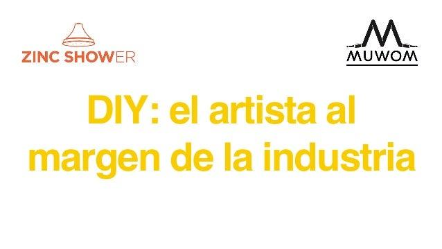 DIY: el artista al margen de la industria