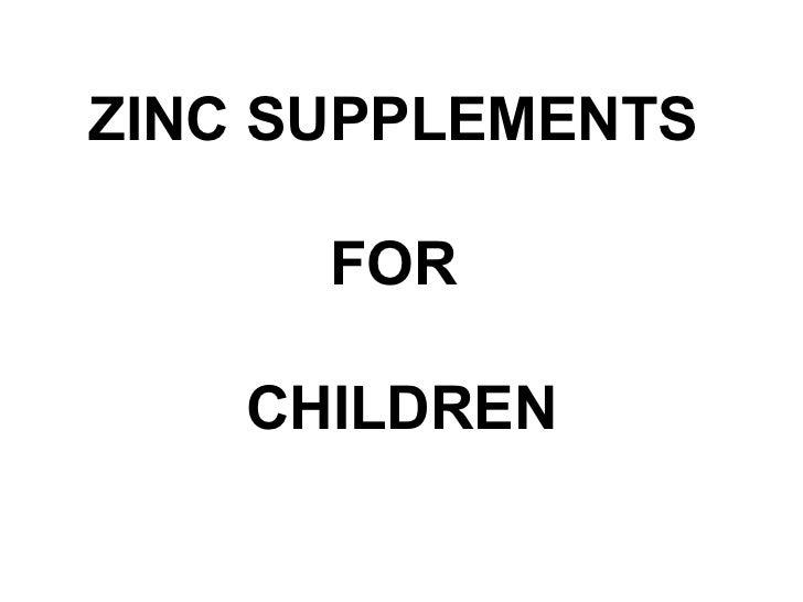 ZINC SUPPLEMENTS  FOR  CHILDREN