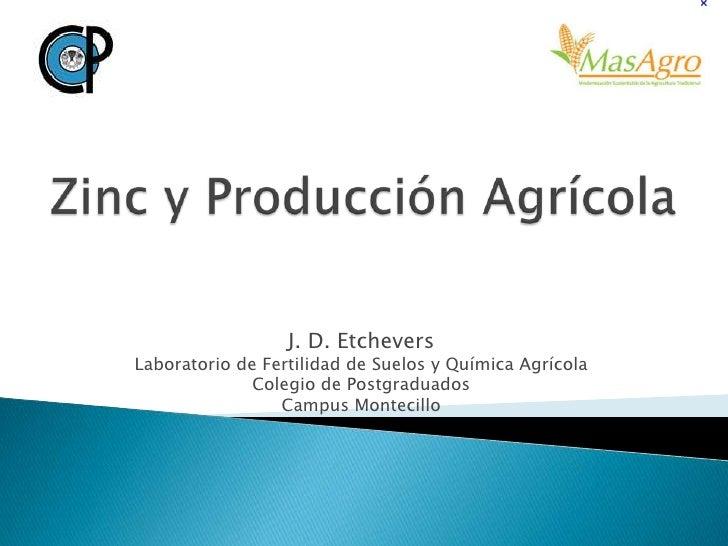 J. D. EtcheversLaboratorio de Fertilidad de Suelos y Química Agrícola              Colegio de Postgraduados               ...