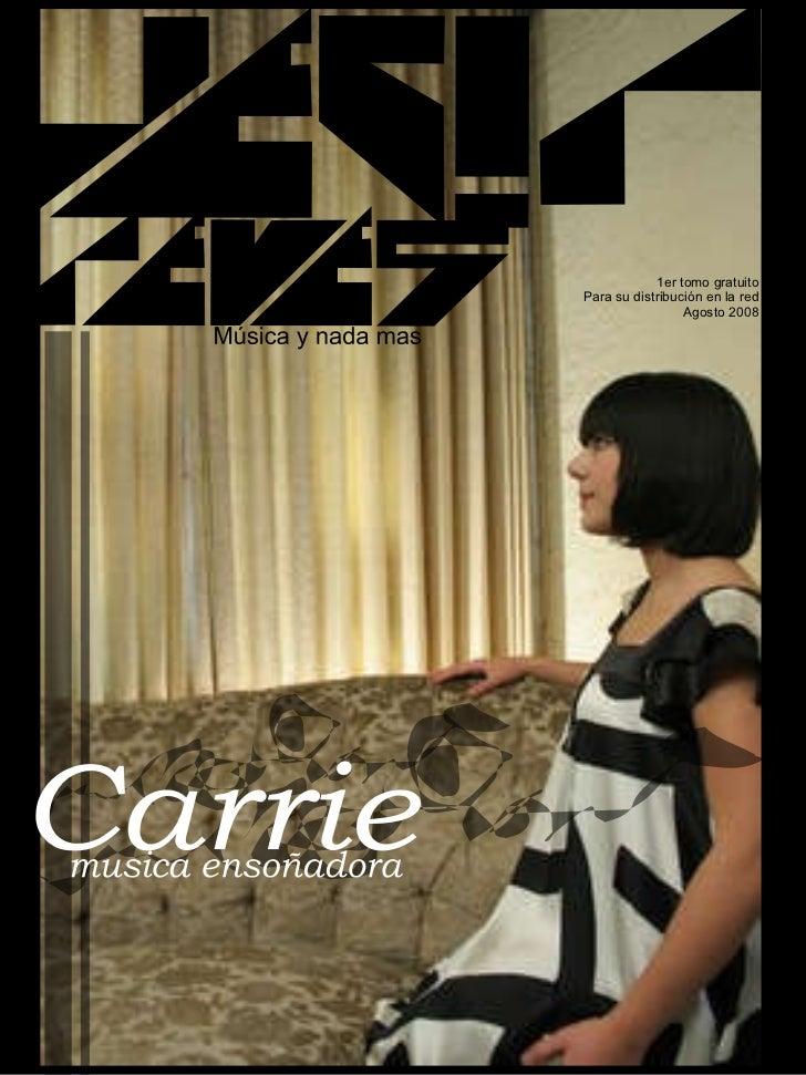 1er tomo gratuito Para su distribución en la red Agosto 2008 Música y nada mas Carrie musica ensoñadora
