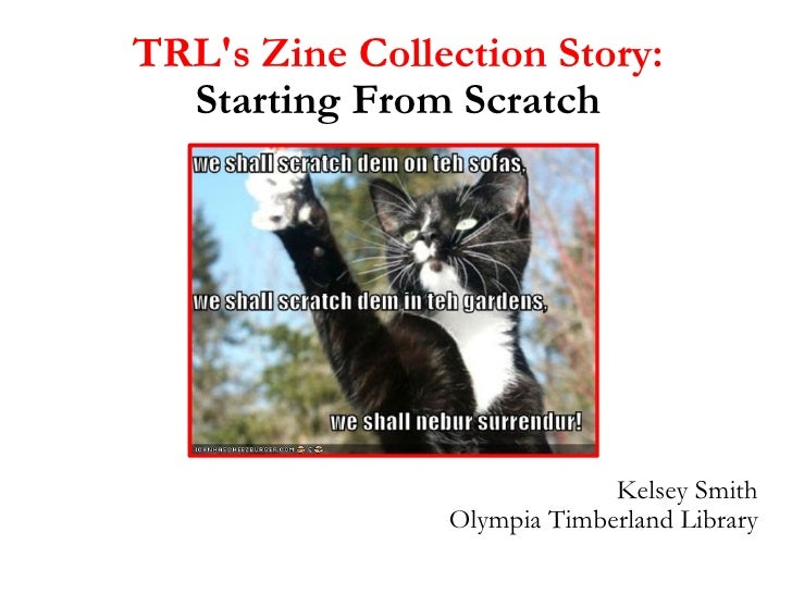 TRL's Zine Collection Story: Starting From Scratch Kelsey Smith Olympia Timberland Library