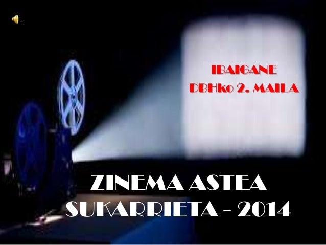 ZINEMA ASTEA SUKARRIETA - 2014 IBAIGANE DBHko 2. MAILA