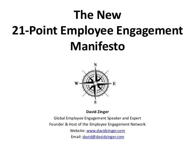 The New  21-Point Employee Engagement  Manifesto  David Zinger  Global Employee Engagement Speaker and Expert  Founder & H...