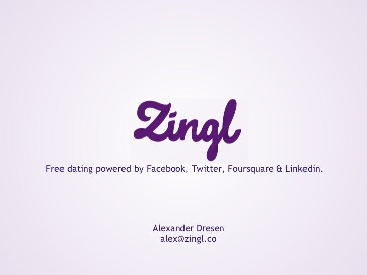 Free dating powered by Facebook, Twitter, Foursquare & Linkedin.                        Alexander Dresen                  ...