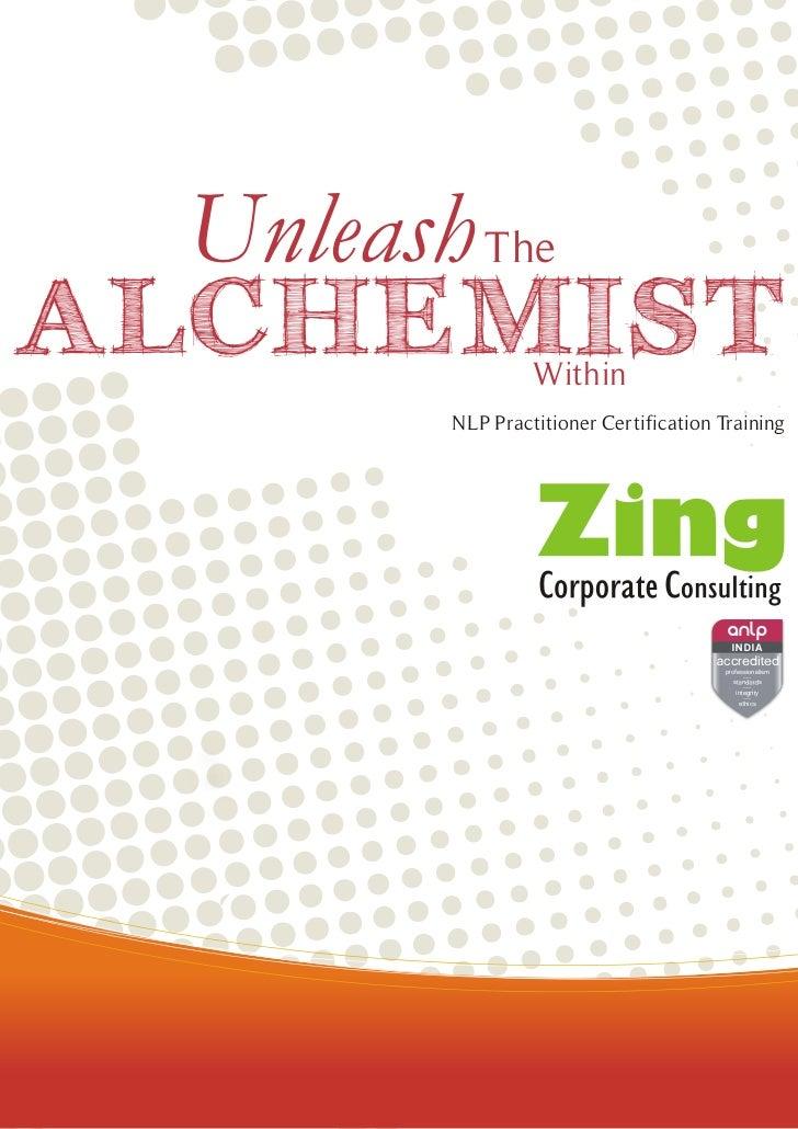 Unleash TheALCHEMIST       Within       NLP Practitioner Certification Training                                        I N...