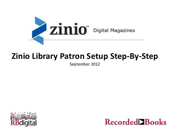 Zinio Library Patron Setup Step-By-Step               September 2012