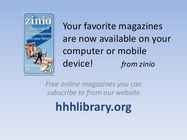 Your favorite magazines     are now available on your     computer or mobile     device!       from zinioFree online magaz...