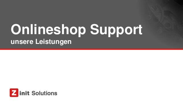 Onlineshop Support unsere Leistungen
