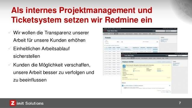Als internes Projektmanagement und Ticketsystem setzen wir Redmine ein 7  Wir wollen die Transparenz unserer Arbeit für u...