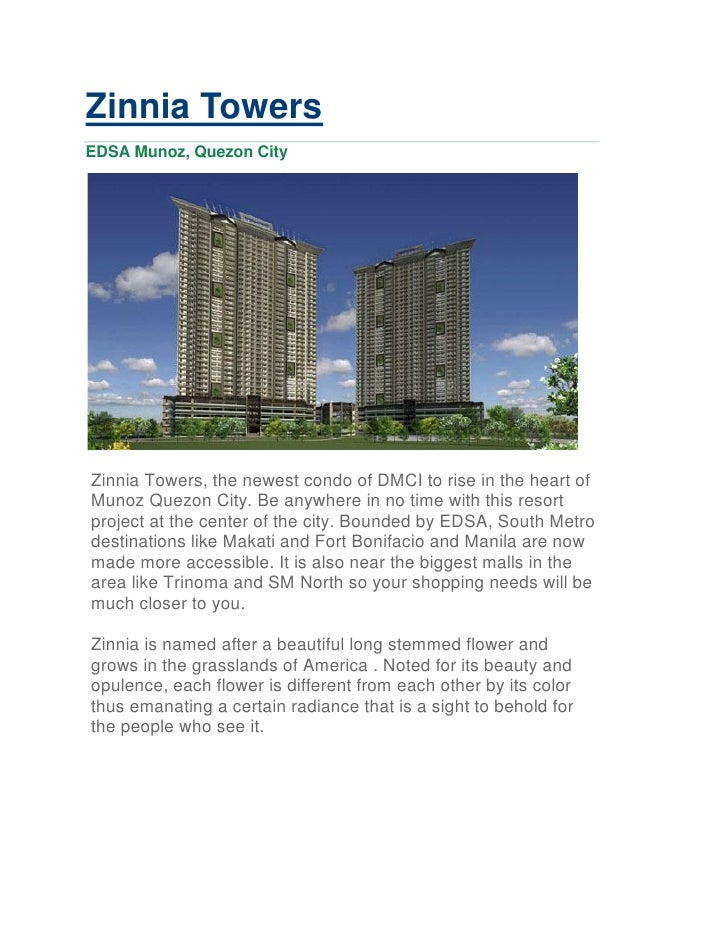 Zinnia TowersEDSA Munoz, Quezon CityZinnia Towers, the newest condo of DMCI to rise in the heart ofMunoz Quezon City. Be a...