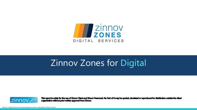 This report is solely for the use of Zinnov Client and Zinnov Personnel. No Part of it may be quoted, circulated or reprod...
