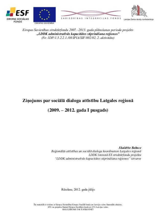 """1  Eiropas Savienības struktūrfondu 2007.–2013. gada plānošanas perioda projekts """"LDDK administratīvās kapacitātes stiprin..."""