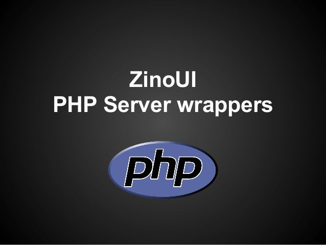 ZinoUI PHP Server wrappers