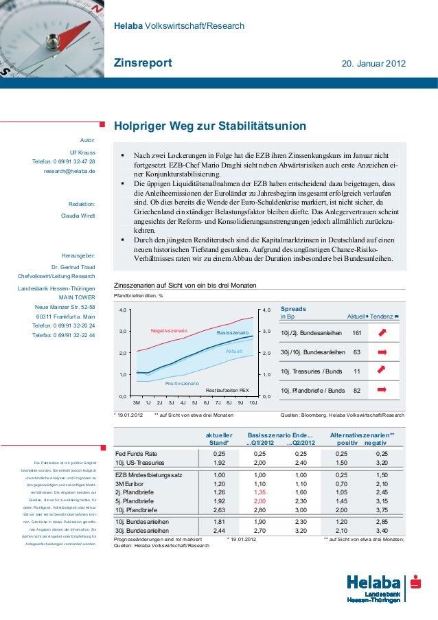 Helaba Volkswirtschaft/Research Zinsreport 20. Januar 2012 Autor: Ulf Krauss Telefon: 0 69/91 32-47 28 research@helaba.de ...