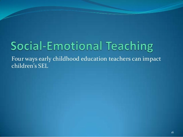 social emotional development in preschool essay The social and emotional development of children is greatly influenced by relationships and their surrounding environments, amongst other factors during their early lives, children's' environments may entail their homes, early education and their respective preschool.