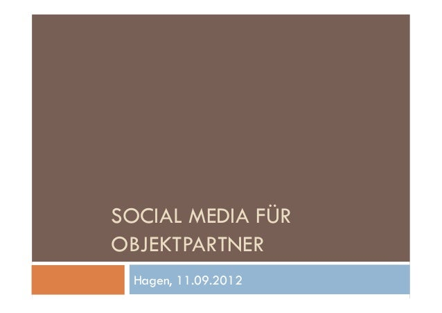 SOCIAL MEDIA FÜROBJEKTPARTNERHagen, 11.09.2012