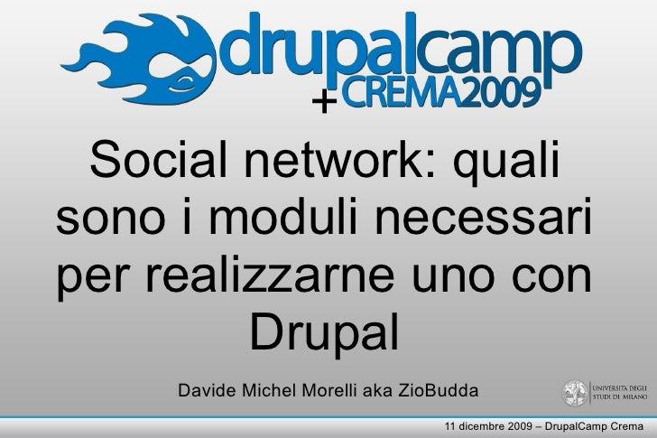 +  Social network: quali sono i moduli necessari per realizzarne uno con          Drupal      Davide Michel Morelli aka Zi...