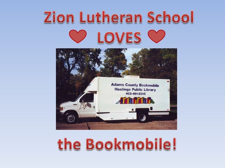 Zion Lutheran School<br />LOVES     <br />the Bookmobile!<br />