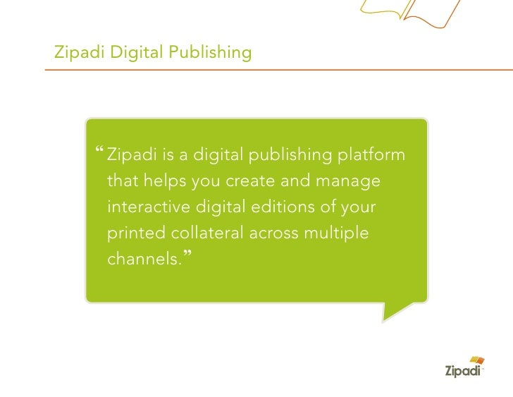 "Zipadi Digital Publishing          "" Zipadi is a digital publishing platform       that helps you create and manage       ..."