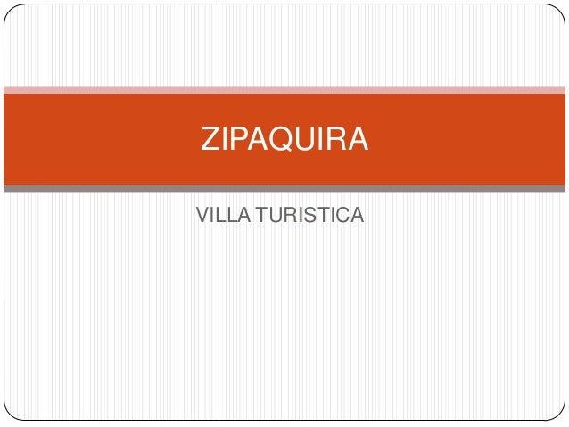 ZIPAQUIRA VILLA TURISTICA