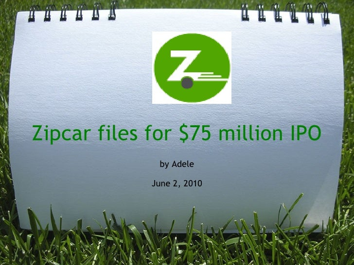 Zipcar files for $75 million IPO by Adele June 2, 2010