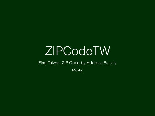 ZIPCodeTW Find Taiwan ZIP Code by Address Fuzzily Mosky
