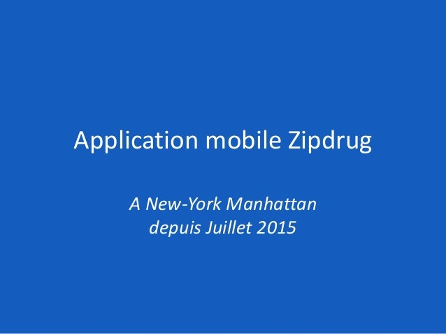 Application mobile Zipdrug A New-York Manhattan depuis Juillet 2015