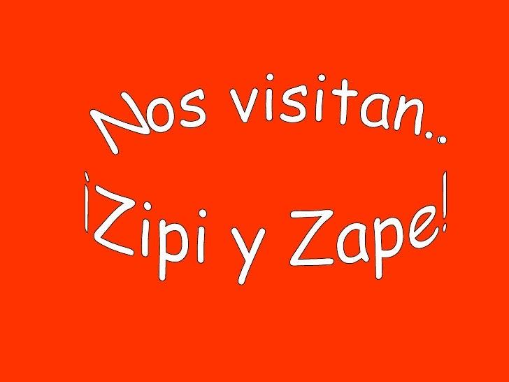 Nos visitan... ¡Zipi y Zape!