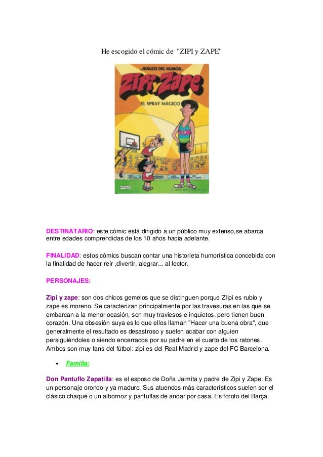 """He escogido el cómic de """"ZIPI y ZAPE"""" DESTINATARIO: este cómic está dirigido a un público muy extenso,se abarca entre edad..."""