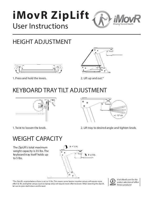 iMovR ZipLift User Instructions HEIGHT ADJUSTMENT 1. Press and hold the levers. 2. Lift up and out.* *The ZipLift's counte...