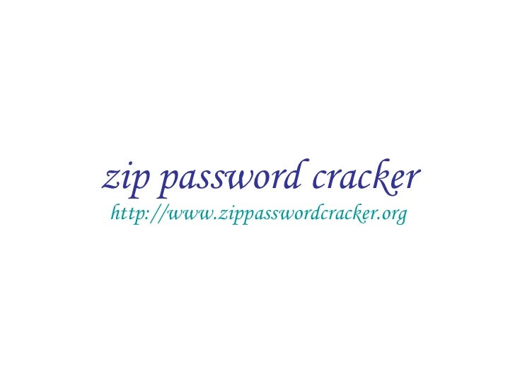 zip password cracker http://www.zippasswordcracker.org