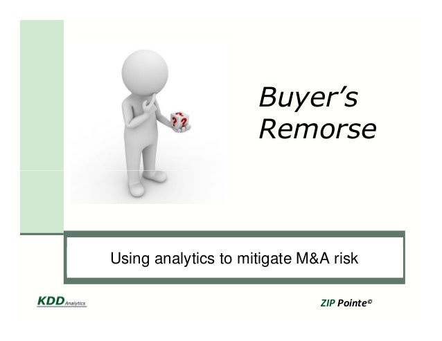 Buyer's Remorse Click to edit Master subtitle style ZIP Pointe© Using analytics to mitigate M&A risk