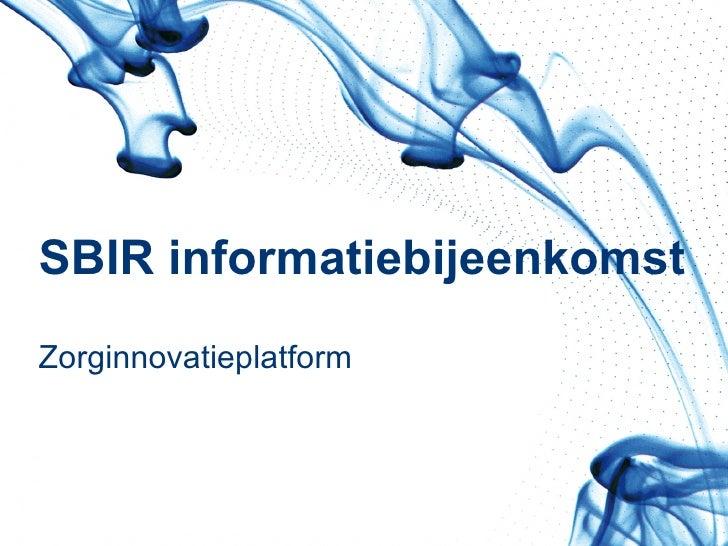 SBIR informatiebijeenkomst  Zorginnovatieplatform