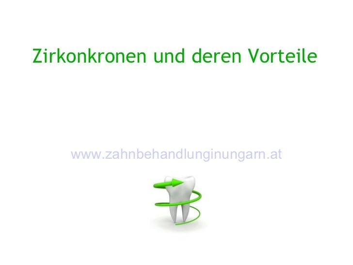 Zirkonkronen und deren Vorteile    www.zahnbehandlunginungarn.at
