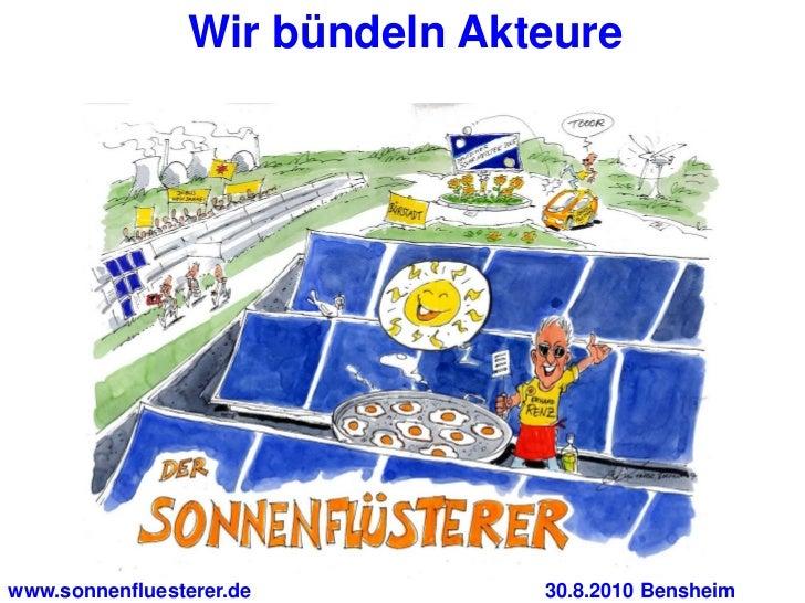 Wir bündeln Akteurewww.sonnenfluesterer.de         30.8.2010 Bensheim