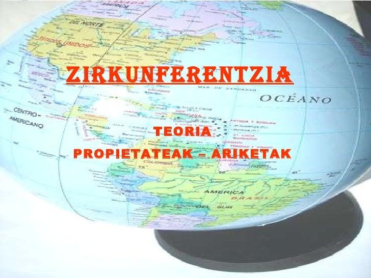 ZIRKUNFERENTZIA TEORIA PROPIETATEAK – ARIKETAK