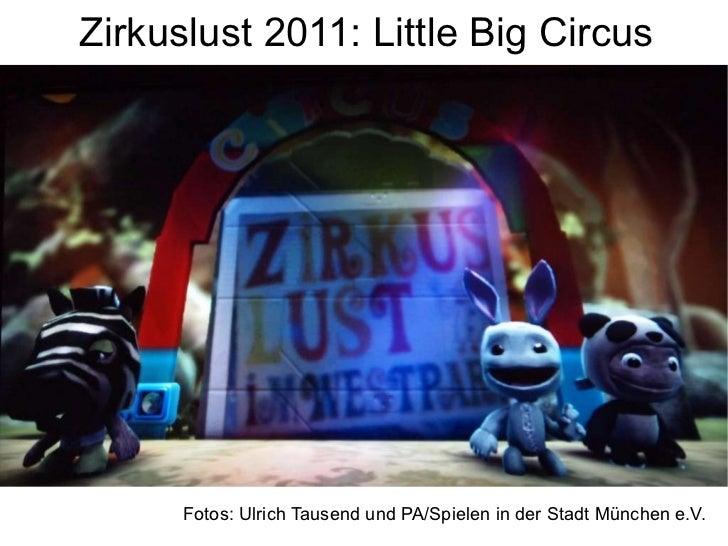 Zirkuslust 2011: Little Big Circus Fotos: Ulrich Tausend und PA/Spielen in der Stadt München e.V.