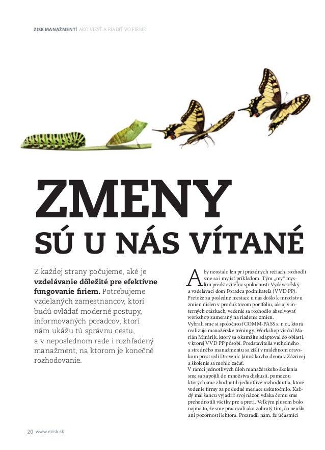 Zisk manažment 20 www.ezisk.sk ako viesť ariadiť vo firme A by neostalo len pri prázdnych rečiach, rozhodli sme sa imy í...