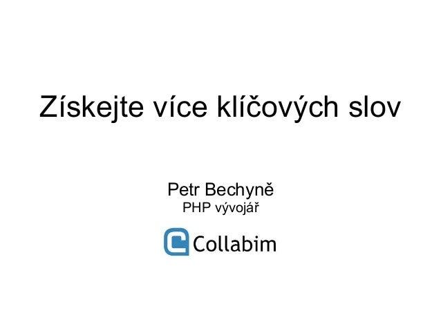 Získejte více klíčových slov Petr Bechyně PHP vývojář