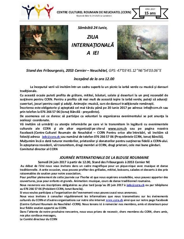 CENTRE CULTUREL ROUMAIN DE NEUCHATEL (CCRN) Route de Bâle 9, CH-2525 Le Landeron 1992-2017 15 ans Sâmbătă 24 Iunie, ZIUA I...