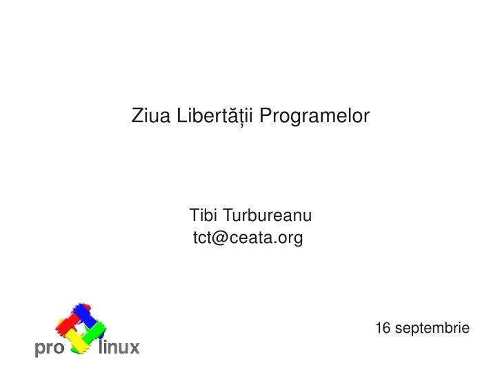 ZiuaLibertățiiProgramelor              TibiTurbureanu           tct@ceata.org                                       16...