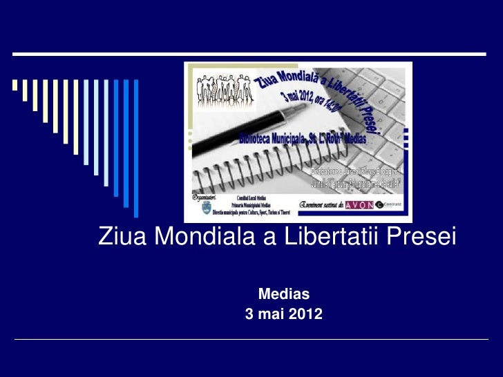 Ziua Mondiala a Libertatii Presei               Medias             3 mai 2012