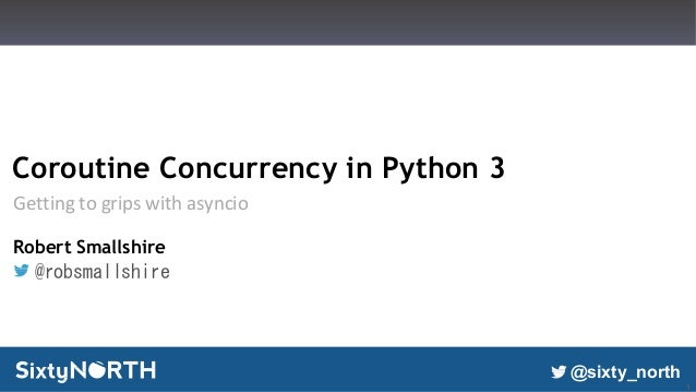 Asynchronous Python A Gentle Introduction