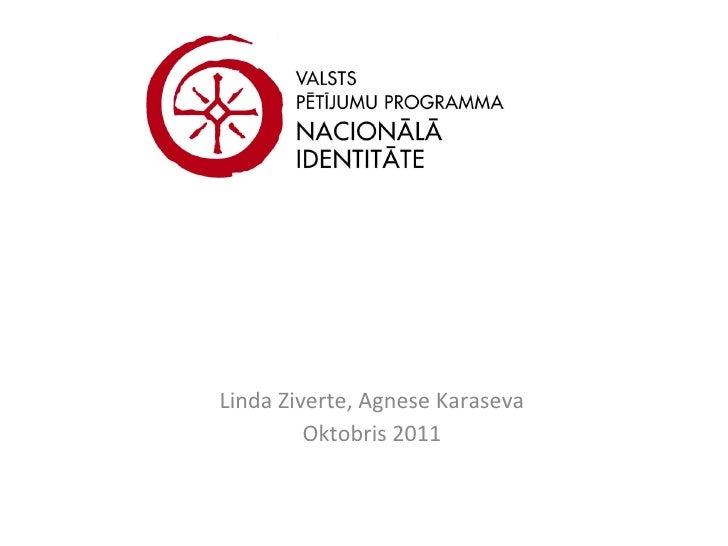Linda Ziverte, Agnese Karaseva Oktobris 2011