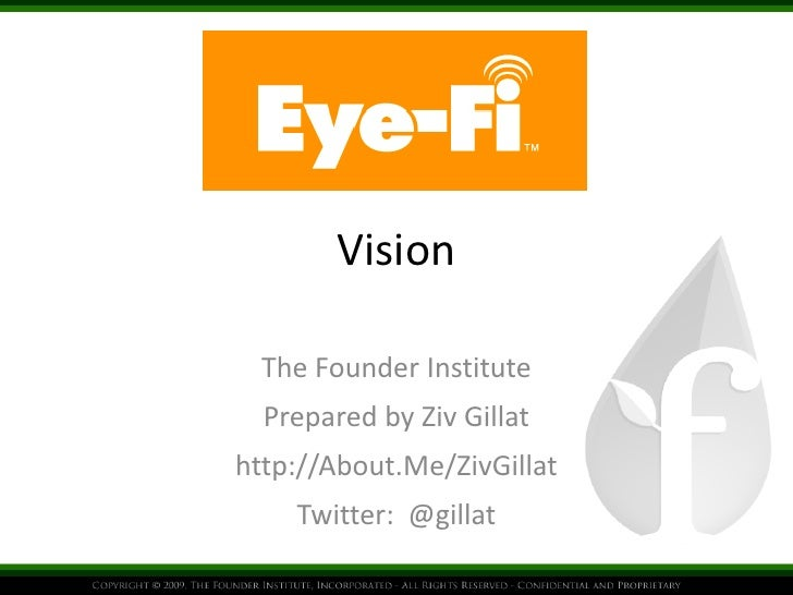 Vision  The Founder Institute  Prepared by Ziv Gillathttp://About.Me/ZivGillat    Twitter: @gillat