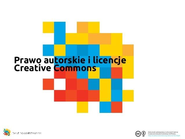 Dokument udostępniony na licencji Creative  Commons Uznanie Autorstwa 3.0 Polska.  http://creativecommons.org/licences/by/...