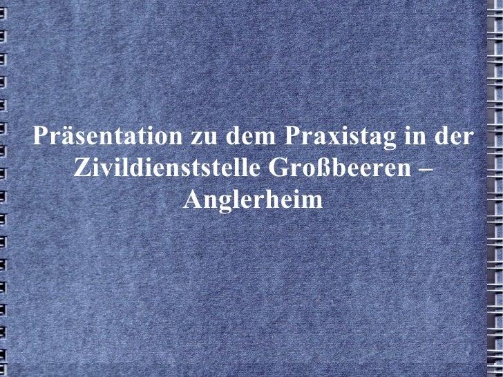 Präsentation zu dem Praxistag in der Zivildienststelle Großbeeren – Anglerheim