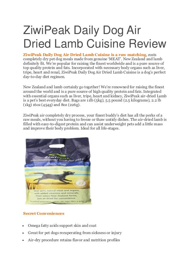 ZiwiPeak Daily Dog Air Dried Lamb Cuisine Review ZiwiPeak Daily Dog Air Dried Lamb Cuisine is a raw matching, costs comple...