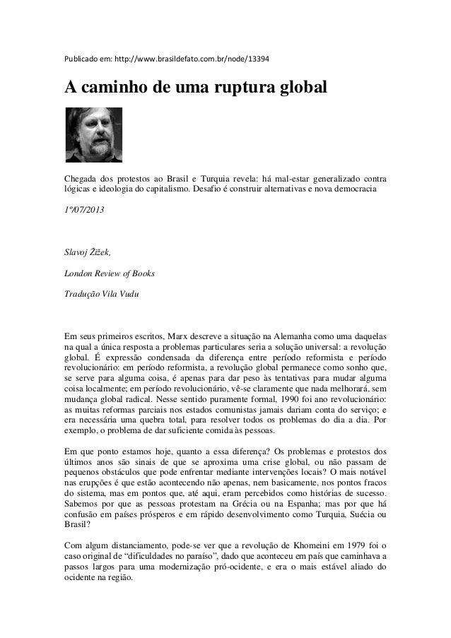 Publicado em: http://www.brasildefato.com.br/node/13394 A caminho de uma ruptura global Chegada dos protestos ao Brasil e ...